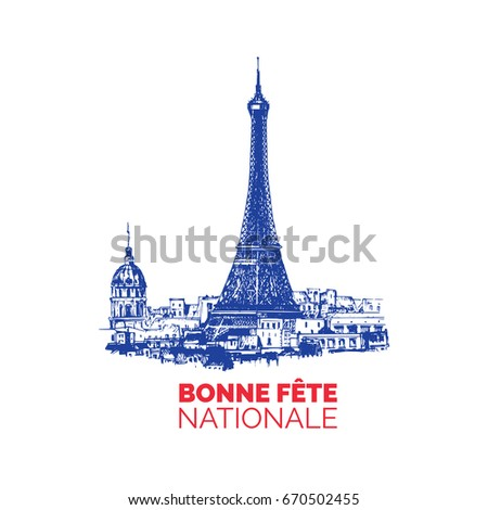 Eiffel Tower sketched illustration with Bonne Fete Nationale french phrase, translated Happy National day. 14th July design for greeting card, festive poster etc.