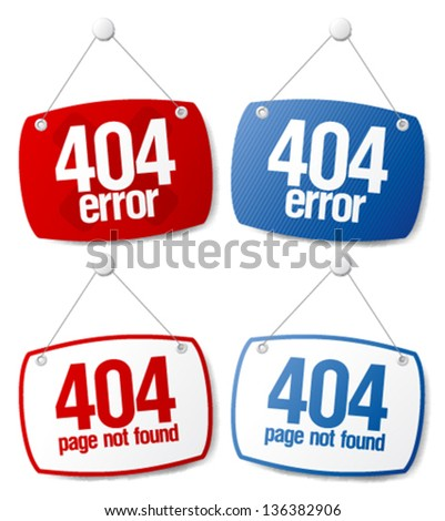 404 error, page not found signs.