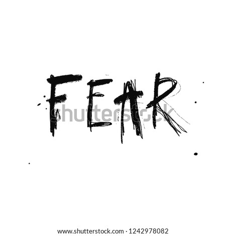 Fear. Conceptual vector poster, Handwritten Lettering. Mental Health and Psychology concept, Againist Panick Attacks, Fear, Depression.