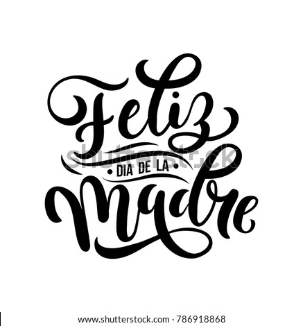 Feliz Dia De La Madre. Mother Day greeting card in Spanish. Hand drawn lettering  illustration for greeting card, festive poster etc. Vector illustration Foto stock ©