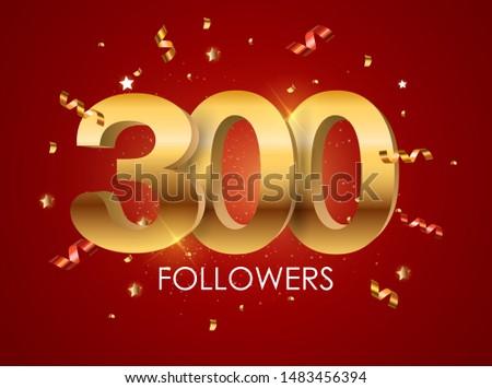 300 followers background