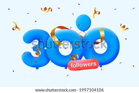 300 followers thank you 3d blue balloons and colorful confetti. Vector illustration 3d numbers for social media followers, Thanks followers, blogger celebrates subscribers, likes