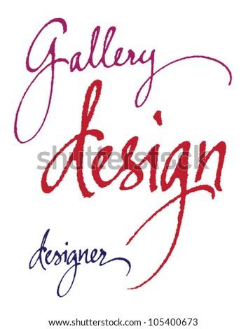 """Gallery. Design. Designer"" original handwritten calligraphy for your logo, website or advertisement"
