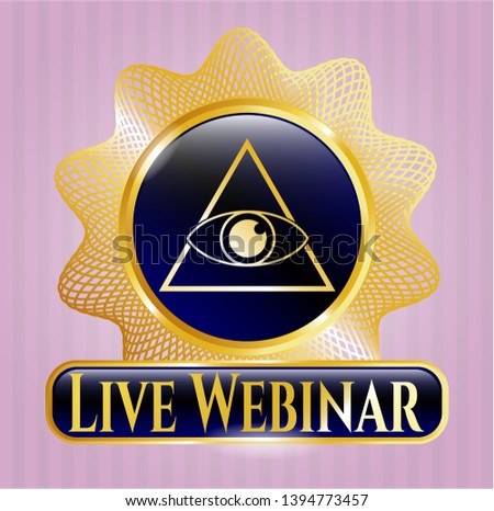 Gold badge or emblem with illuminati pyramid icon and Live Webinar text inside