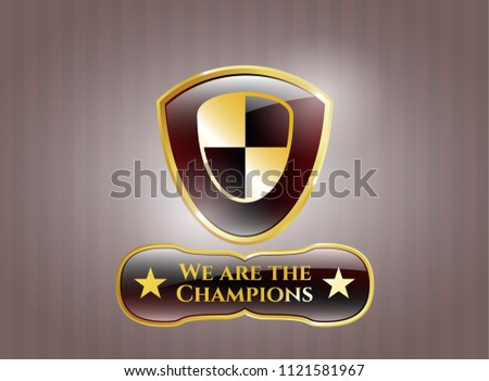 Gold badge or emblem with shield, safety icon and We are the Champions text inside