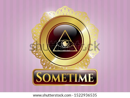 Gold emblem with illuminati pyramid icon and Sometime text inside