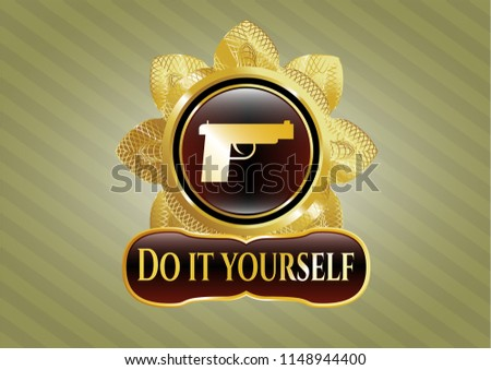 Golden gun vector download free vector art stock graphics images golden emblem or badge with pistol icon and do it yourself text inside solutioingenieria Gallery