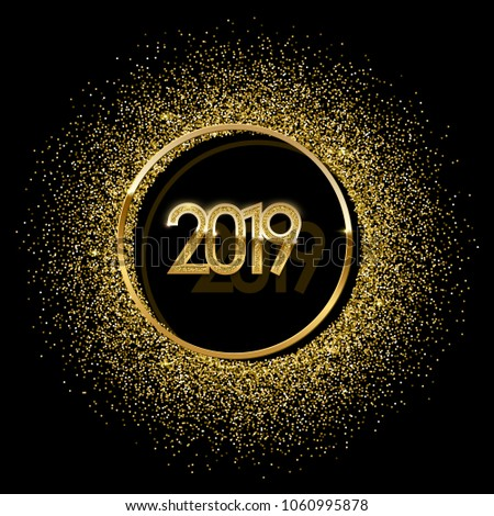 2019 golden New Year sign inside golden ring with golden glitter on black background. Vector New Year illustration. #1060995878