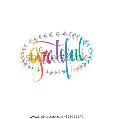Gratelful hand lettering calligraphy. #632093240