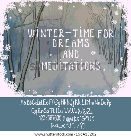 Hand drawn watercolor winter landscape with  text and snowflakes,	 author's font is attached.  All elements  are located on separate layers and can be used together or separately.