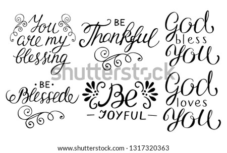 6 hand lettering quotes Be thankful, joyful, blessed, God loves you, You are my blessing. Christian poster. Card. Scripture print. Motivational quote