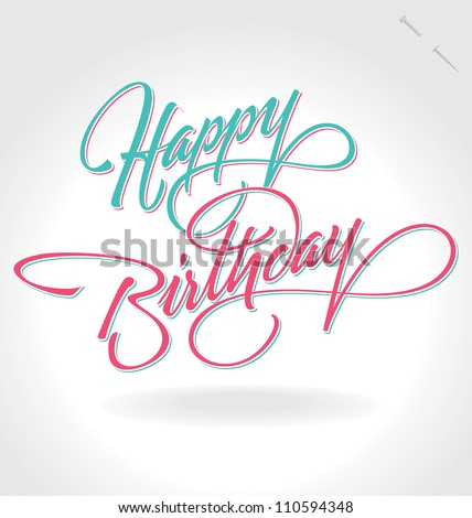 'happy birthday' hand lettering - handmade calligraphy, vector (eps8) - stock vector