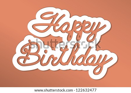 'happy birthday' handmade calligraphy, vector EPS10