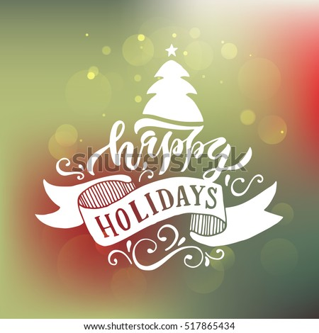 Happy holidays greeting card. Lettering celebration logo set. Typography for winter holidays. Calligraphic poster on blurred textured background. Postcard motive