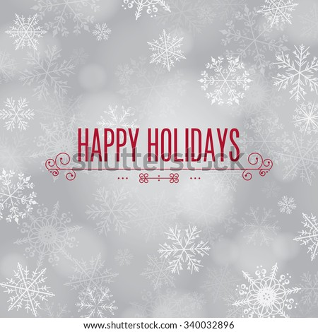 \'Happy Holidays\' greeting with snowflake background.