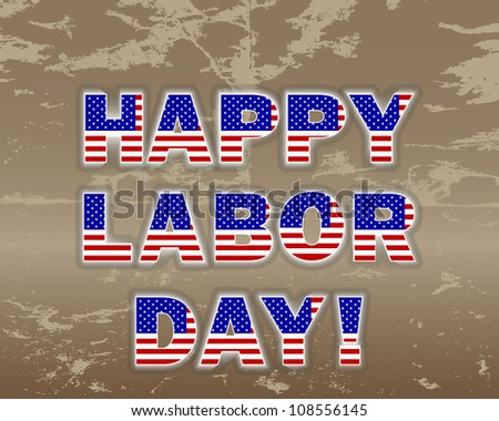 """Happy Labor Day"" on the grunge background. 10 EPS. Vector illustration."