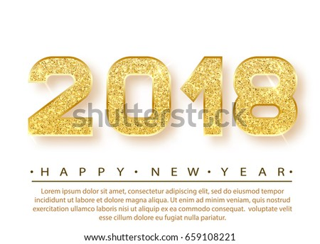 2018 Happy new year. Gold Numbers Design of greeting card. Gold Shining Pattern. Happy New Year Banner with 2018 Numbers on Bright Background. Vector illustration.