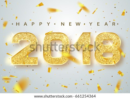 2018 Happy new year. Gold Numbers Design of greeting card of Falling Shiny Confetti. Gold Shining Pattern. Happy New Year Banner with 2018 Numbers on Bright Background. Vector illustration.