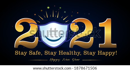 """2021"" Happy New Year 2021 golden shining typography text with medic safety mask, Covid 19 coronavirus background. Vaccination, immunity, New year celebration idea, Stay Safe Stay Happy calligraphy"