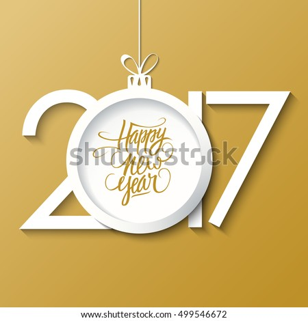 2017 Happy New Year greeting card with handwritten text design and christmas ball. Holiday hand drawn lettering. Vector illustration.