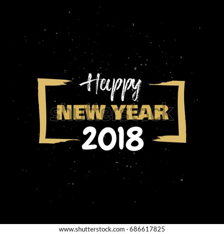 2018 happy new year card or background trendy style with hand lettering words black white gold colors design banner template for flat design