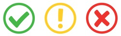 Сheck mark green, yellow exclamation sign and red wrong mark. Caution alarm, danger sign, check mark, X mark. Flat style - stock vector.