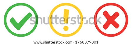 Сheck mark green, yellow exclamation sign and red wrong mark. Caution alarm, danger sign, check mark, X mark. Flat style - stock vector. Stock photo ©