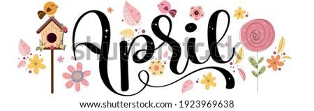 Hello APRIL. April month vector hand lettering with flowers, birds and leaves. Decoration floral vintage. Illustration month April