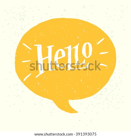 'Hello' hand lettering. Fun doodle style calligraphic headline in yellow speech bubble.