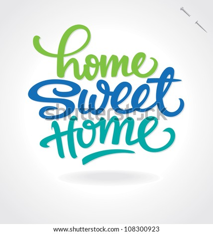 'home sweet home' hand lettering, vector (eps8) - stock vector