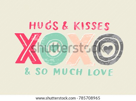 hugs and kisses xoxo and so