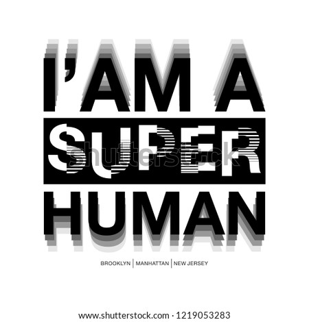 """I am a Super Human"" vector typography design for Graphic tees."