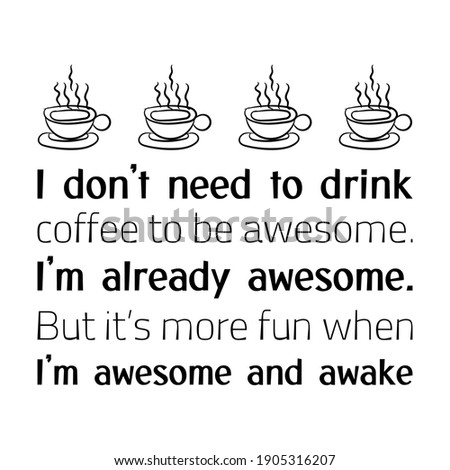 i don t need to drink coffee