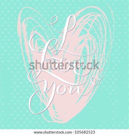 """I love you"" hand lettering - handmade calligraphy. Vector illustration"