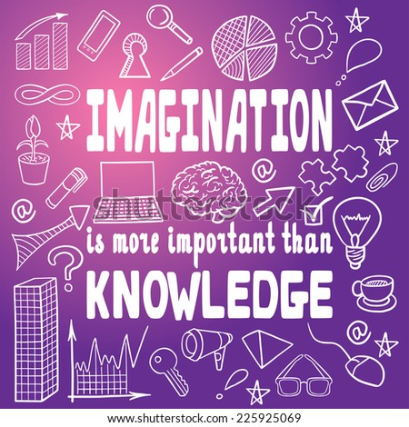 'imagination is more important