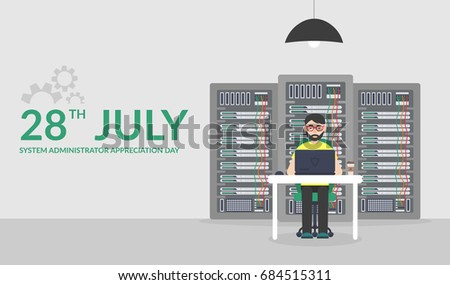 28 July System Administrator Appreciation Day. Vector illustration in flat style. Technologies Server Maintenance Support Descriptions.