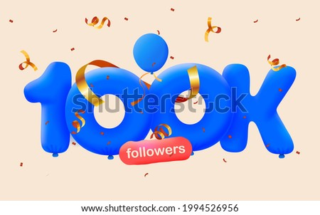 100K followers thank you 3d blue balloons and colorful confetti. Vector illustration 3d numbers for social media 100000 followers, Thanks followers, blogger celebrates subscribers, likes