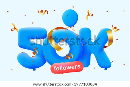 50K followers thank you 3d blue balloons and colorful confetti. Vector illustration 3d numbers for social media 50000 followers, Thanks followers, blogger celebrates subscribers, likes