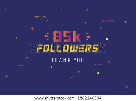 85k followers thank you. thank you 85k followers template. celebration 85k subscribers template for social media. 85000 followers thank you Foto stock ©
