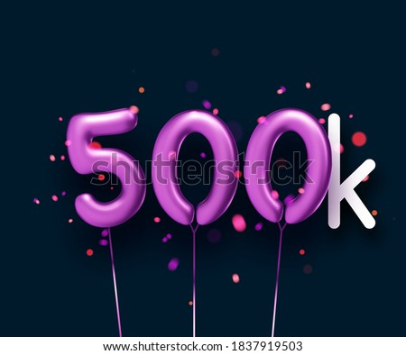 500k sign violet balloons with threads on black background with lights confetti. Vector festive illustration.