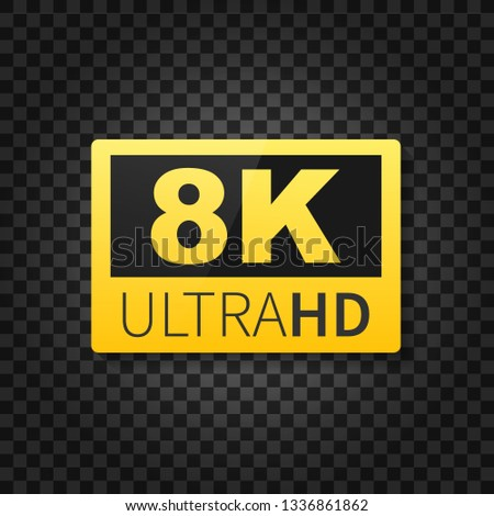 8K Ultra HD label. High technology. LED television display. Vector stock illustration.