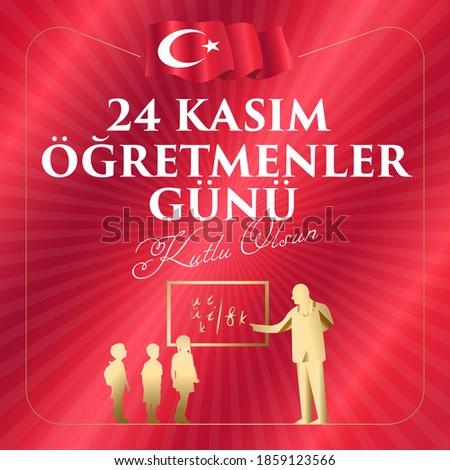24 Kasım, öğretmenler günü kutlu olsun. Translation: Turkish holiday, November 24 with a teacher's day. Graphic for Design Elements. Greeting Card. Stok fotoğraf ©