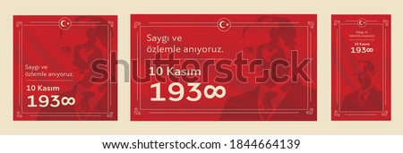 10 kasim commemorative date November 10 death day Mustafa Kemal Ataturk , first president of Turkish Republic. translation Turkish. November 10, respect and remember.