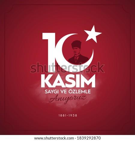 10 Kasim November 10 death day Mustafa Kemal Ataturk , first president of Turkish Republic. translation Turkish. November 10, respect and remembe, vector illustration. Stok fotoğraf ©