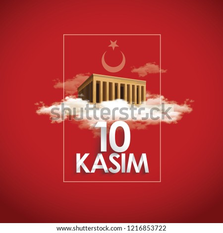 10 kasim - 10 November, Mustafa Kemal Ataturk Death Day. Typography vector design with Mausoleum of M.K. Ataturk Anitkabir.