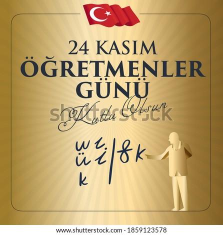 24 Kasim Ogretmenler Gununuz Kutlu Olsun. Translation: Turkish holiday, November 24 with a teacher's day. Graphic for Design Elements. Greeting Card. Stok fotoğraf ©