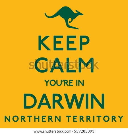 'keep calm you're in darwin'