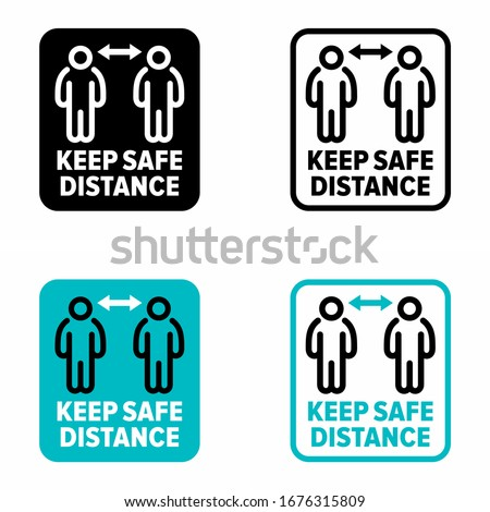 """Keep safe distance"" infection spreading prevention information sign"