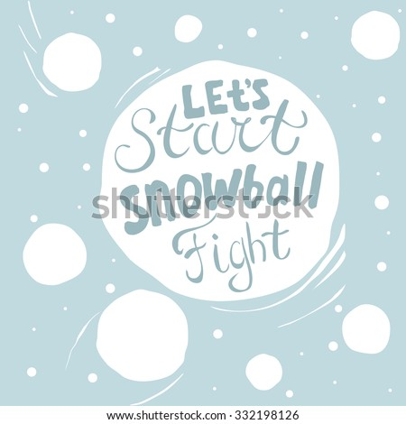 'let's start snowball fight'