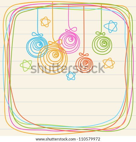 Linear christmas balls, stars and frame of doodles. Invitation and greeting card on a sheet of notebook. Colorful holiday background with text box. Abstract illustration in childish hand drawn style